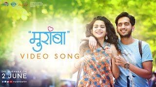 Download Muramba- Title Song | Jasraj Joshi & Mithila Palkar | Amey Wagh, Sachin Khedekar & Chinmayee Sumeet Video