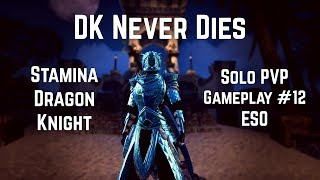Download DK Never Dies | Stamina Dragon Knight Solo PVP #12 | ESO Dragon Bones Video