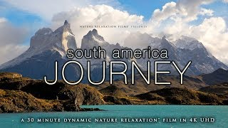 Download SOUTH AMERICA JOURNEY: 30 Minute Epic 4K UHD Nature Relaxation Experience: Chile, Argentina, Bolivia Video