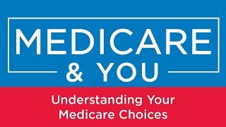 Download Medicare & You: Understanding Your Medicare Choices Video