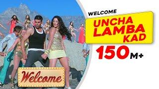 Download Uncha Lamba Kad | Welcome | Akshay Kumar | Katrina Kaif | Nana Patekar | Anil Kapoor Video
