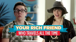 Download Your Rich Friend Who Travels All the Time (Hardly Working) Video