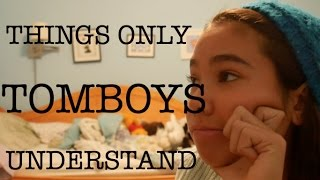 Download THINGS ONLY TOMBOYS UNDERSTAND | just tomboy things Video