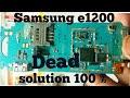 Download SAMSUNG E 1200 dead solution Video