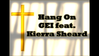 Download Hang On by GEI ft. Kierra Sheard with Lyrics Video