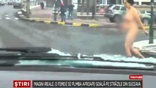 Download Imagini ireale O femeie se plimba aproape goala pe strazile din Suceava Video