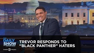 Download Trevor Responds to ″Black Panther″ Haters - Between the Scenes: The Daily Show Video