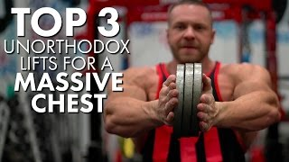 Download Top 3 Unorthodox Lifts For A Massive Chest Video