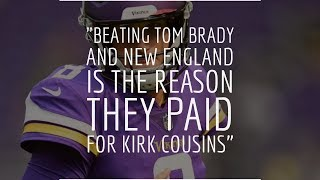 Download Breakdown | Beating Tom Brady and New England is the reason they paid for Kirk Cousins Video