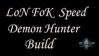 Download [2.4.2] Diablo 3 - Speed Farm Build - Fire LoN FoK - Demon Hunter Guide Video