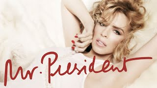Download Kylie Minogue - Mr President Video