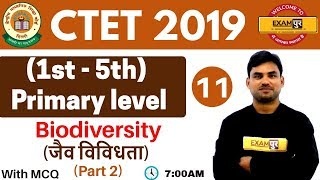 Download Class-11   #CTET 2019    (1st - 5th) Primary level    By Anant Sir    Biodiversity (Part 2) Video