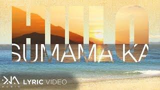 Download Sumama Ka - Hulo (Lyrics) Video