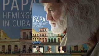 Download Papa Hemingway In Cuba Video
