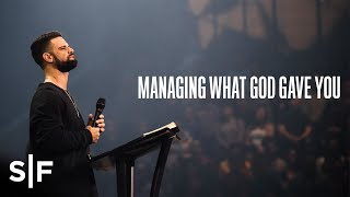 Download Managing What God Gave You | Pastor Steven Furtick Video