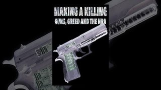 Download Making A Killing: Guns, Greed, And The NRA Video