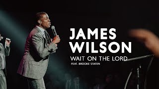 Download James Wilson - Wait on the Lord (feat. Brooke Staten) Video