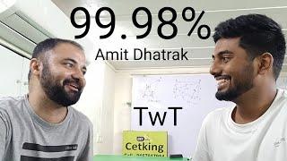 Download Twt interview Amit dhatrak CET 99.98%ile and 10 new IIM calls Video