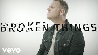 Download Matthew West - Broken Things Video