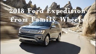Download 2018 Ford Expedition review from Family Wheels Video