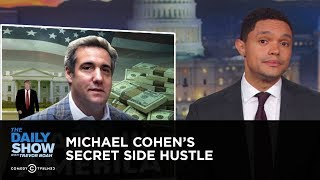 Download Michael Cohen's Secret Side Hustle   The Daily Show Video