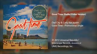 Download Owl City & Carly Rae Jepsen - Good Time (Radio/Video Version) Video