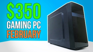 Download $350 Gaming PC - February 2017 Video
