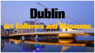 Download TOP 20. Best Museums and Art Galleries in Dublin - Travel Ireland Video