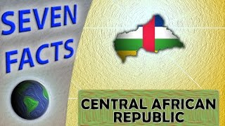 Download 7 Facts about Central African Republic Video