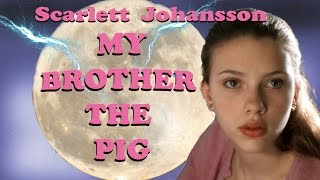 Download My Brother the Pig - Starring Scarlett Johansson - Full Movie Video