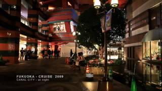 Download FUKUOKA - CRUISE 2009 Video