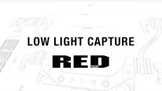 Download RED TECH | Low Light Capture Video