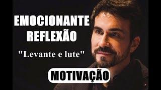 Download Levante e lute, nunca pare de lutar - Pe. Fábio de Melo (MOTIVAÇÃO 2018) (EMOCIONANTE REFLEXÃO) Video