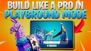 Download Top 3 Tips For Better Building in PLAYGROUND MODE! (Fortnite Battle Royale) Video