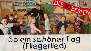Download So ein schöner Tag (Fliegerlied) - Singen, Tanzen und Bewegen    Kinderlieder Video