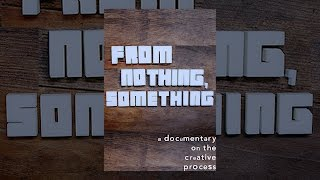 Download From Nothing, Something Video
