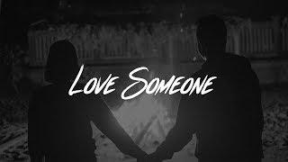 Download Lukas Graham - Love Someone (Lyrics) Video