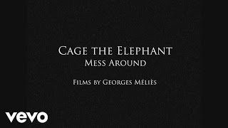 Download Cage The Elephant - Mess Around Video