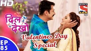 Download Dil Deke Dekho - दिल देके देखो - Ep 85 - Valentine's Day Special -14th Feb, 2017 Video