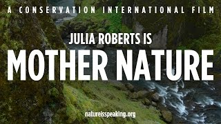Download Nature Is Speaking – Julia Roberts is Mother Nature | Conservation International (CI) Video