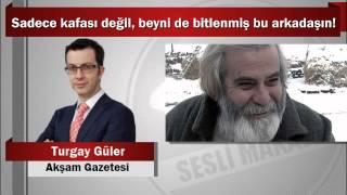 Download Turgay Güler : Sadece kafası değil, beyni de bitlenmiş bu arkadaşın! Video