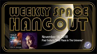 Download Weekly Space Hangout: Nov 14, 2018: Paul Sutter's ″Your Place in The Universe″ Video