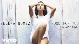 Download Selena Gomez - Good For You (Audio) ft. A$AP Rocky Video