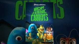 Download Night of the Living Carrots Video