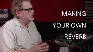 Download Making Your Own Reverb - Into The Lair #150 Video