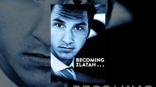 Download Becoming Zlatan... Video