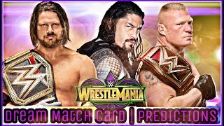 Download WWE WRESTLEMANIA 34 DREAM MATCH CARD | PREDICTIONS Video