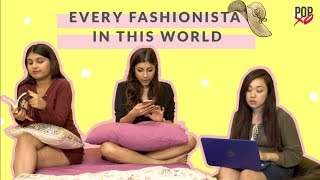 Download Things Every Fashionista Will Relate To - POPxo Video