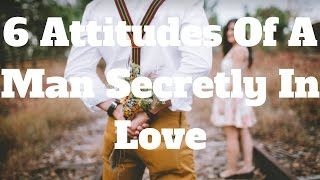 Download 6 Attitudes Of A Man Secretly In Love Video