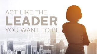 Download Act Like the Leader You Want to Be Video